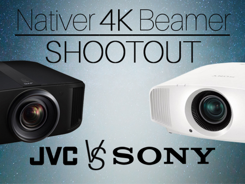 Blog Entry Shootout - Nativer 4K Beamer Shootout | JVC Vs. SONY am 23.03.2019